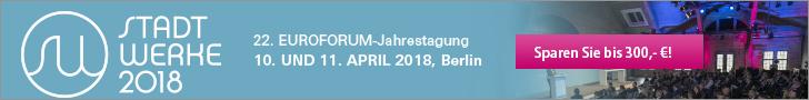Stadtwerke 2018 – 22. EUROFORUM-Jahrestagung 10. und 11. April 2018, Berlin