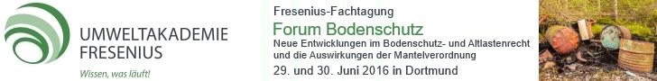 Fresenius-Fachtagung: Forum Bodenschutz, 29.06.-30.06.2016, Dortmund
