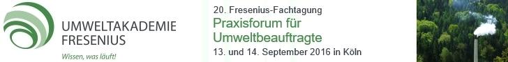 20. Fresenius-Fachtagung Praxisforum für Umweltbeauftragte, 13.09.-14.09.2016, Köln